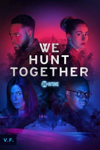 We Hunt Together V.F.