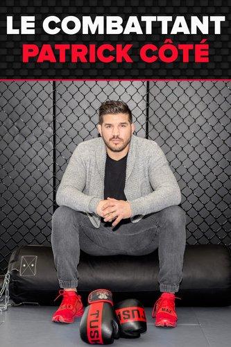 Le combattant : Patrick Côté