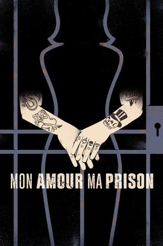 Mon amour, ma prison