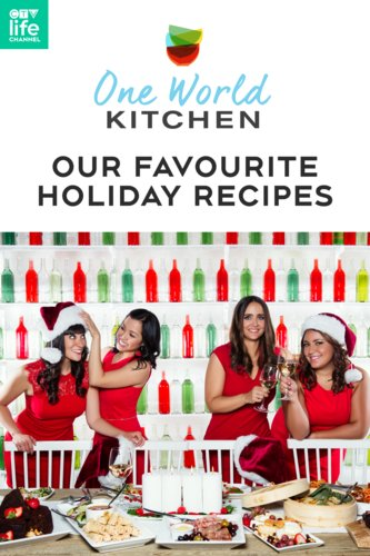 One World Kitchen: Our Favourite Holiday Recipes