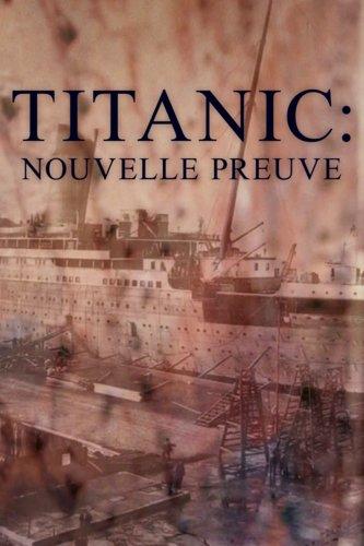 Titanic : nouvelle preuve