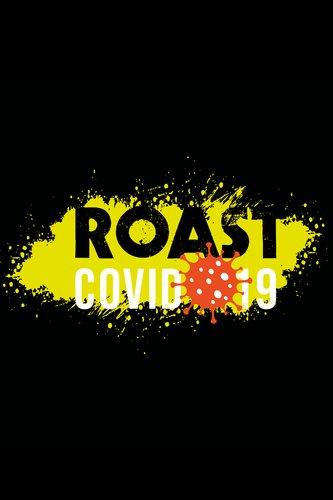 Roast Covid-19