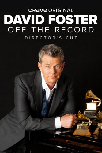 David Foster: Off The Record - Director's Cut