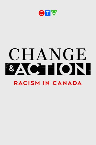 Change & Action: Racism In Canada