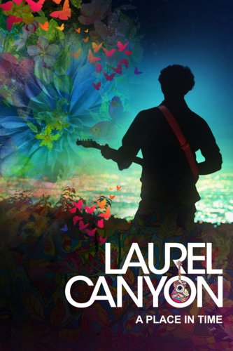 Laurel Canyon: A Place in Time