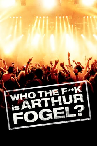 Who the F... Is Arthur Fogel