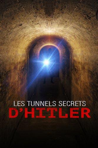 Les tunnels secrets d'Hitler