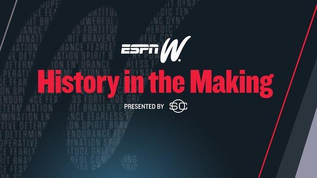 ESPN SC Presents: espnW - History in the Making