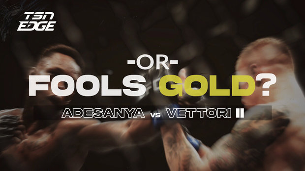 TSN Edge: Good Value or Fool's Gold? - Adesanya vs. Vettori